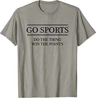 GO SPORTS - Do the Thing Win the Points | Ya, pretty Funny T-Shirt
