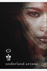 Underland Arcana 3: Summer 2021 Kindle Edition