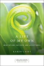 A Life of My Own: Meditations on Hope and Acceptance (Hazelden Meditations)
