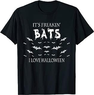 Its Freakin Bats I Love Halloween Tee Funny Quote Tee T-Shirt