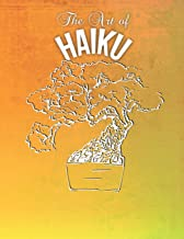The Art of Haiku: A Poetry Sketchbook for Japanese Poems