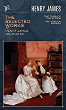 The Selected Works of Henry James, Vol. 03 (of 36): The Turn of the Screw; The Aspern Papers (Papersky Classics)