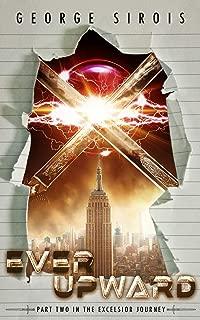 Ever Upward (The Excelsior Journey)