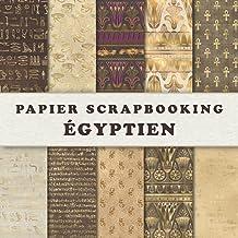 Papier Scrapbooking Égyptien: 20 Feuilles Recto-Verso (8.5 x 8.5) pour les Albums, le Scrapbooking, les Invitations, les C...