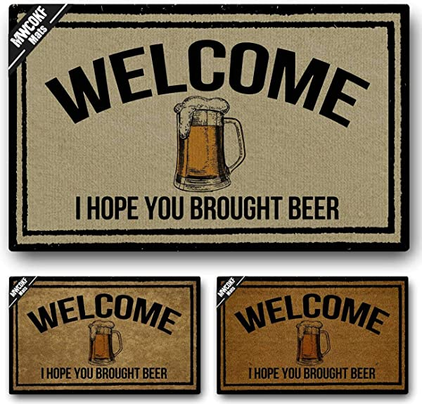 MWCOKF Funny Door Mat Non Slip Back Rubber Entry Way Doormat Outside Welcome I Hope You Brought Beer Standard Outdoor Welcome Mat Home Office Indoor Non Woven Fabric 23 6 Inch By 15 7 Inch