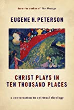 Christ Plays in Ten Thousand Places: A Conversation in Spiritual Theology