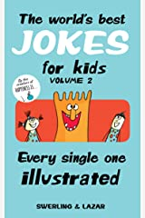 The World's Best Jokes for Kids Volume 2: Every Single One Illustrated Kindle Edition
