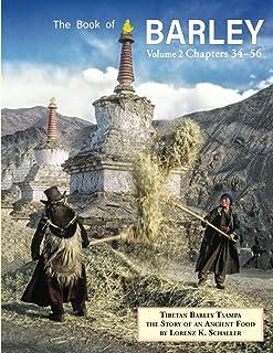The Book of Barley, Volume 2: Tibetan Barley Tsampa, The Story of an Ancient Food, Chapters 34-56