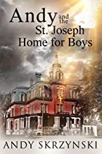 Andy and the St. Joseph Home for Boys