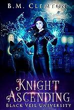 Knight Ascending (Black Veil University Book 1)