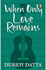 When Only Love Remains Kindle Edition