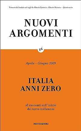 Nuovi Argomenti (46): ITALIA ANNI ZERO: 18 racconti sullinizio del terzo millennio