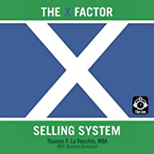 The X Factor Selling System: The Sales Expert's Guide to Selling