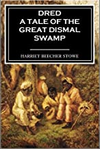 Dred: A Tale of the Great Dismal Swamp (Volumes I & II) (1856)