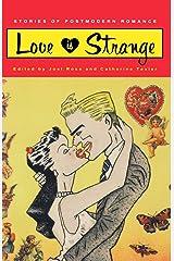 Love is Strange: Stories of Postmodern Romance Paperback