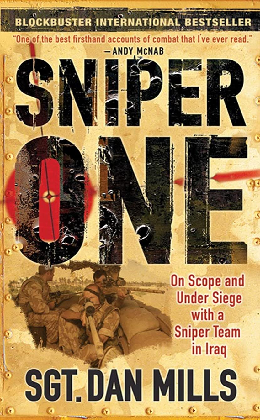 愚かな降ろす適切なSniper One: On Scope and Under Siege with a Sniper Team in Iraq (English Edition)