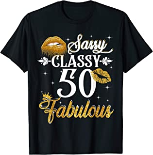 50 Years Old Sassy Classy Fabulous  T-Shirt