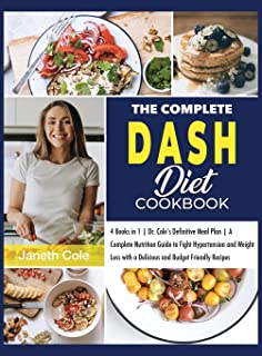 The Complete DASH Diet Cookbook: 4 Books in 1 Dr. Cole's Definitive Meal Plan A Complete Nutrition Guide to Fight Hyperten...