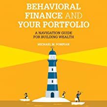 Behavioral Finance and Your Portfolio (2nd Edition): A Navigation Guide for Building Wealth