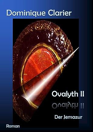 Ovalyth II – Der Jemazur (German Edition)