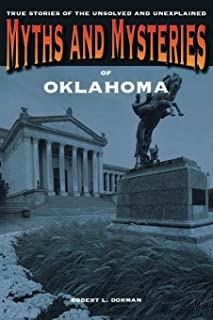 Myths and Mysteries of Oklahoma: True Stories Of The Unsolved And Unexplained