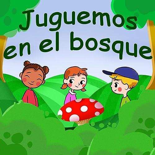 Juguemos En El Bosque by Canciones Infantiles & Canciones Para Niños on Amazon Music - Amazon.com