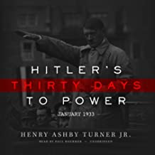 Hitler's Thirty Days to Power: January 1933