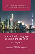Innovation in Language Learning and Teaching: The Case of China (New Language Learning and Teaching Environments)