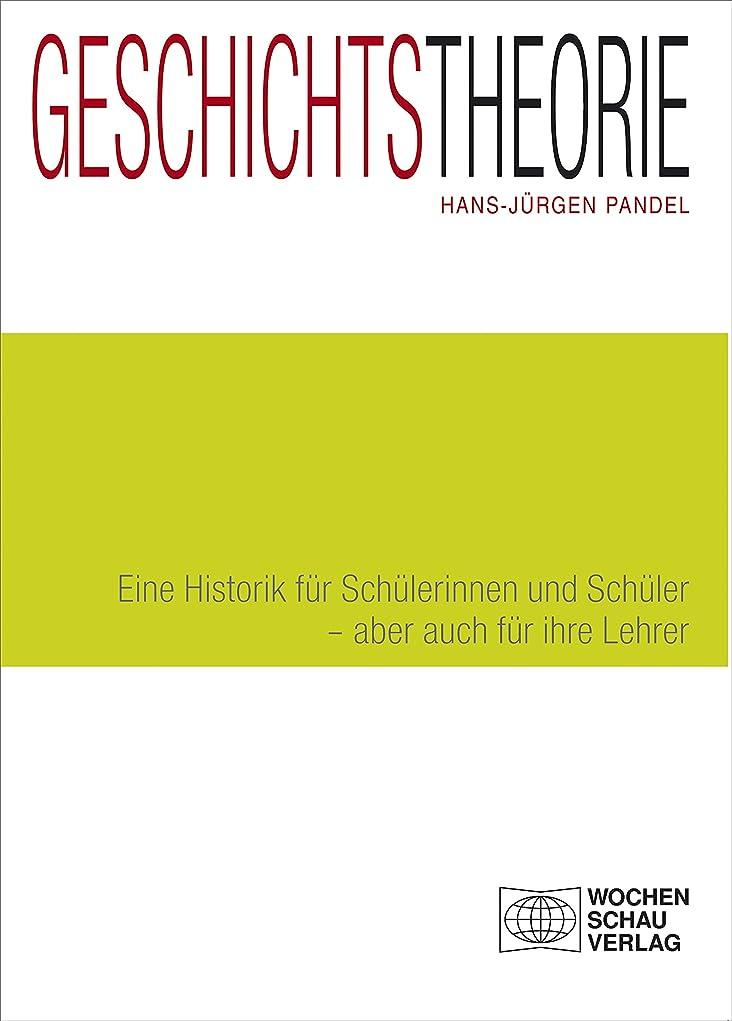 犬牛生理Geschichtstheorie: Eine Historik für Schülerinnen und Schüler - aber auch für ihre Lehrer (Forum Historisches Lernen) (German Edition)