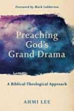 Preaching God's Grand Drama: A Biblical-Theological Approach