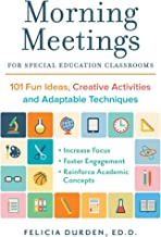 Morning Meetings for Special Education Classrooms: 101 Fun Ideas, Creative Activities and Adaptable Techniques (Books for Teachers) (English Edition)