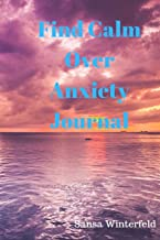 Find Calm Over Anxiety: Adult Coloring Book Positive Affirmation Journal daily prompts