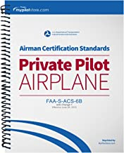 FAA Airman Certification Standards (ACS) - Private Pilot Airplane FAA-S-ACS-6B Change 1 Spiral Bound