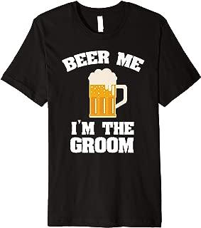 Mens Beer Me Groom Wedding Gift Premium T-Shirt