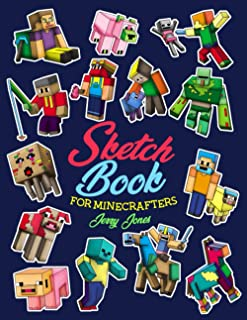 Sketch Book for Minecrafters: Sketchbook for Kids and How to Draw Minecraft, Step by Step Guide to Drawing Minecraft with ...