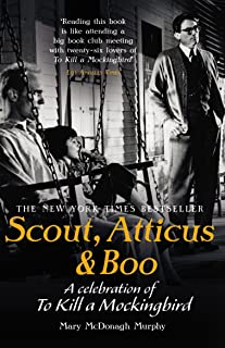 Scout, Atticus & Boo: A Celebration of To Kill a Mockingbird