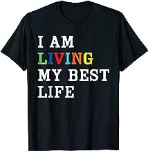 I am Living My Best Life T-Shirt
