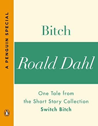 Bitch: One Tale from the Short Story Collection Switch Bitch (A Penguin Special) (English Edition)