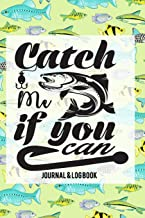 Catch Me If You Can: Journal & Log Book: Fisherman's Fishing Notebook Gift: 120 Lined Pages 6x19 Great for Field Journalin...