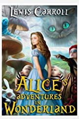 """""""ALICE'S ADVENTURES IN WONDERLAND ; illustrated Kindle Edition"""
