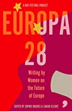 Europa28: Writing by Women on the Future of Europe (English Edition)