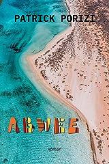 Abwee: Deux familles, un lagon, un secret Format Kindle