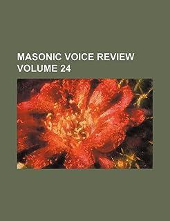 Masonic Voice Review Volume 24
