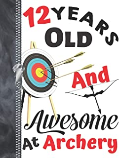 12 Years Old And Awesome At Archery: Doodling & Drawing Art Book Target Practice Sketchbook For Boys And Girls