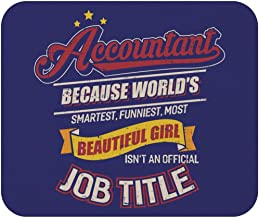 Accountant Because Worlds Smartest Funniest Funny Accounting CPA Gift Mouse Pad