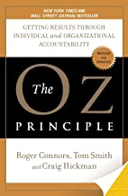 The Oz Principle: Getting Results Through Individual and Organizational Accountability Book PDF