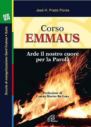 Corso Emmaus. Arde il nostro cuore per la parola