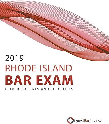 2019 Rhode Island Bar Exam Primer Outlines and Checklists