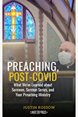 Preaching, Post-COVID: What We've Learned about Sermons, Sermon Series, and Your Preaching Ministry Kindle Edition