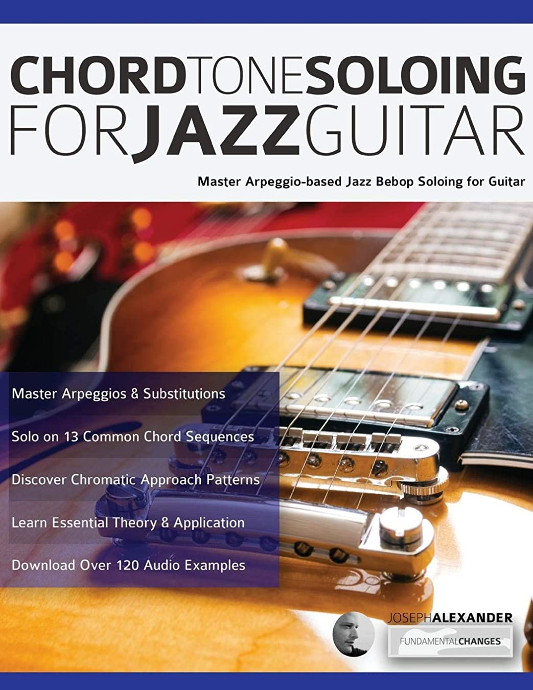 懺悔写真を撮るうがい薬Chord Tone Soloing for Jazz Guitar: Master Arpeggio-Based Jazz Bebop Soloing for Guitar